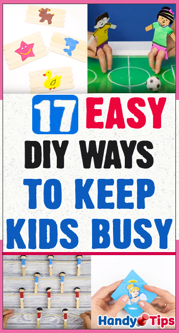 17 easy DIY ways to keep kids busy! 5