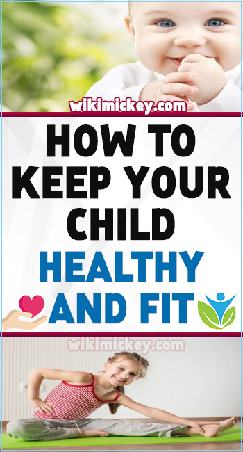 How to Keep Your Child Healthy And Fit 4
