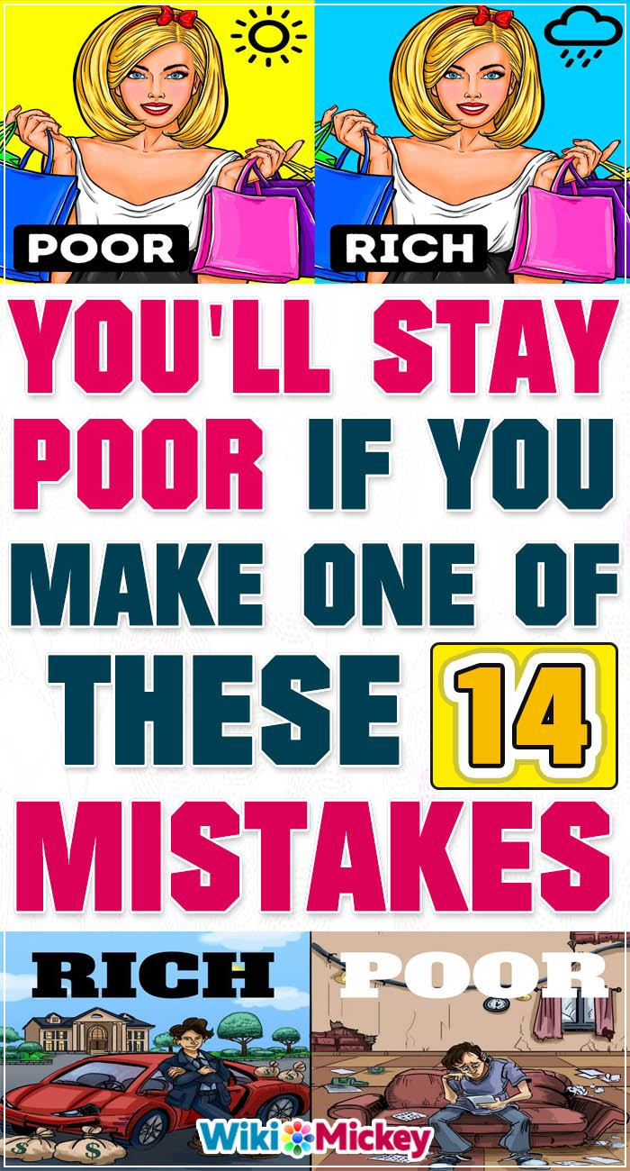 You'll Stay Poor If You Make One of These 14 Mistakes 2