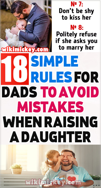 18 Simple Rules for Dads to Avoid Mistakes When Raising a Daughter 21