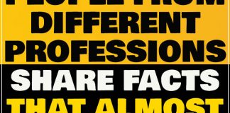 14 People From Different Professions Share Facts That Almost Nobody Knows About 1
