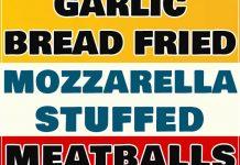 Garlic Bread Fried Mozzarella Stuffed Meatballs! 3